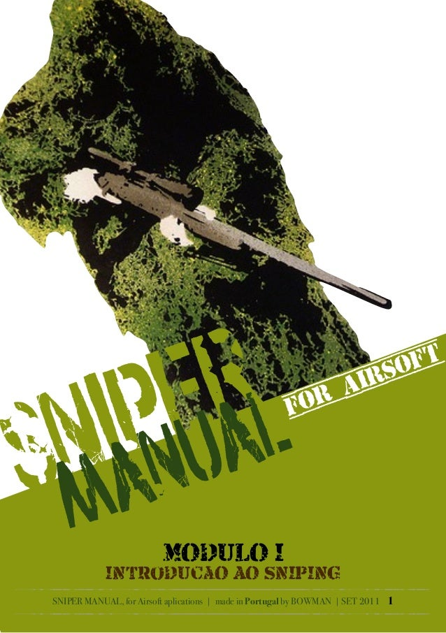 SNIPER MANUAL, for Airsoft aplications | made in Portugal by BOWMAN | SET 2011 1 SNIPER MANUALFOR AIRSOFT MODULO I INTRoDU...