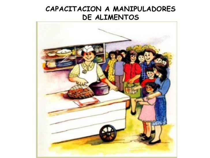 CAPACITACION A MANIPULADORES        DE ALIMENTOS