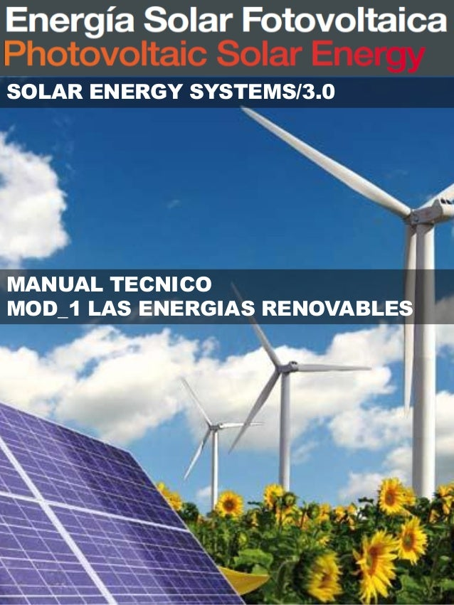 MANUAL TECNICO MOD_1 LAS ENERGIAS RENOVABLES SOLAR ENERGY SYSTEMS/3.0