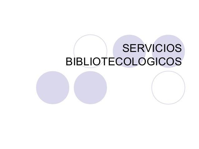 SERVICIOSBIBLIOTECOLOGICOS