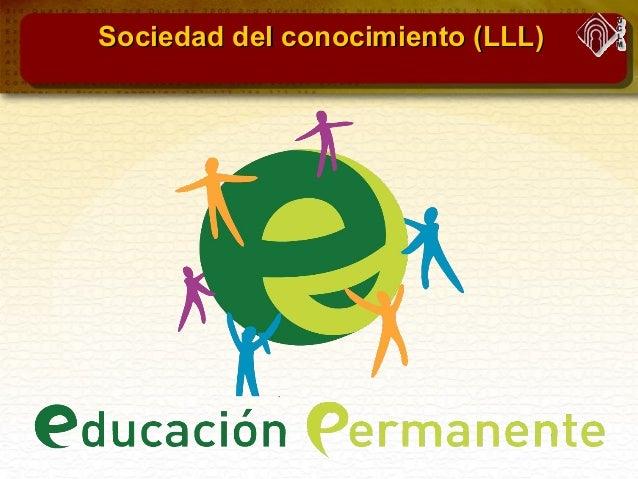 Sociedad del conocimiento (LLL)Sociedad del conocimiento (LLL)