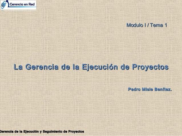 Pedro Misle Benítez.Pedro Misle Benítez. Gerencia de la Ejecución y Seguimiento de ProyectosGerencia de la Ejecución y Seg...
