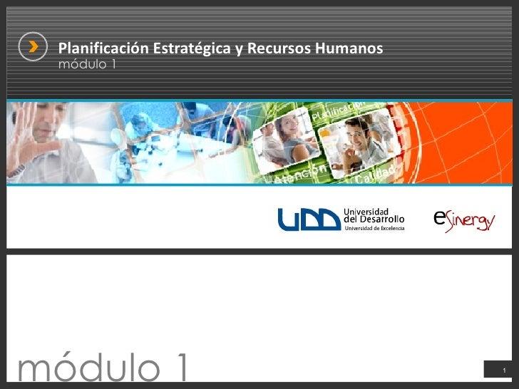 Planificación Estratégica y Recursos Humanos  módulo 1