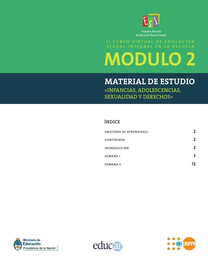 II CURSO VIRTUAL DE EDUCACIÓNMODULO 2 SEXUAL INTEGRAL EN LA ESCUELAMATERIAL DE ESTUDIO«INFANCIAS, ADOLESCENCIAS,SEXUALIDAD...