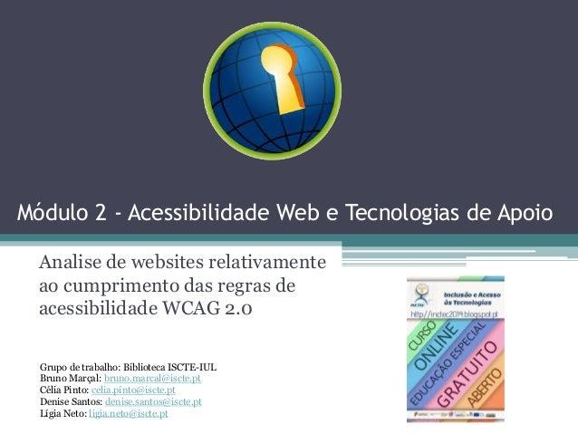 Módulo 2 - Acessibilidade Web e Tecnologias de Apoio Analise de websites relativamente ao cumprimento das regras de acessi...