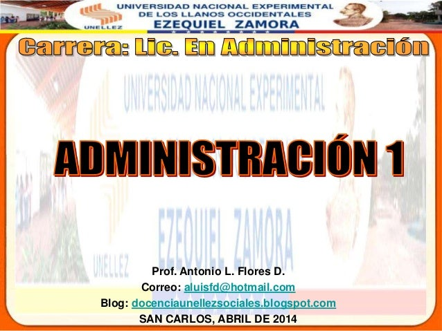 Prof. Antonio L. Flores D. Correo: aluisfd@hotmail.com Blog: docenciaunellezsociales.blogspot.com SAN CARLOS, ABRIL DE 2014