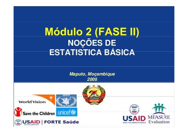 NOÇÕES DE  ESTATISTICA BÁSICA  Maputo, Moçambique  2008