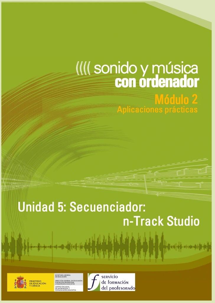 Unidad 5 : Secuenciador: n-Track Studio ÍNDICE  Ficha e instalación..........................................................