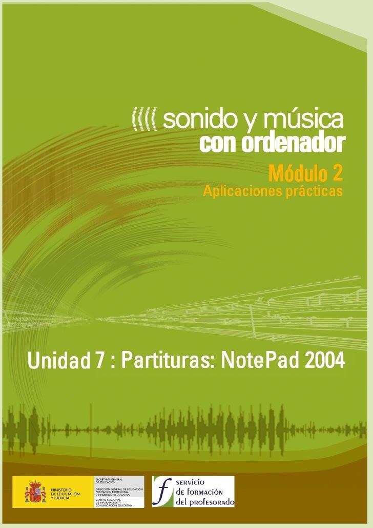 MÓDULO 2: Partituras: NotePad 2004   ÍNDICE  Ficha e instalación.............................................................