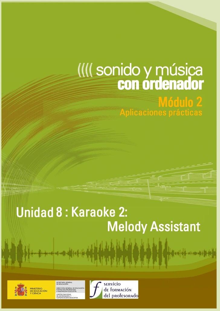 Unidad 9 : Karaoke 2: Melody Assistant  ÍNDICE  Ficha e instalación..........................................................