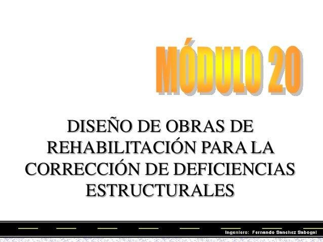 DISEÑO DE OBRAS DE  REHABILITACIÓN PARA LACORRECCIÓN DE DEFICIENCIAS      ESTRUCTURALES