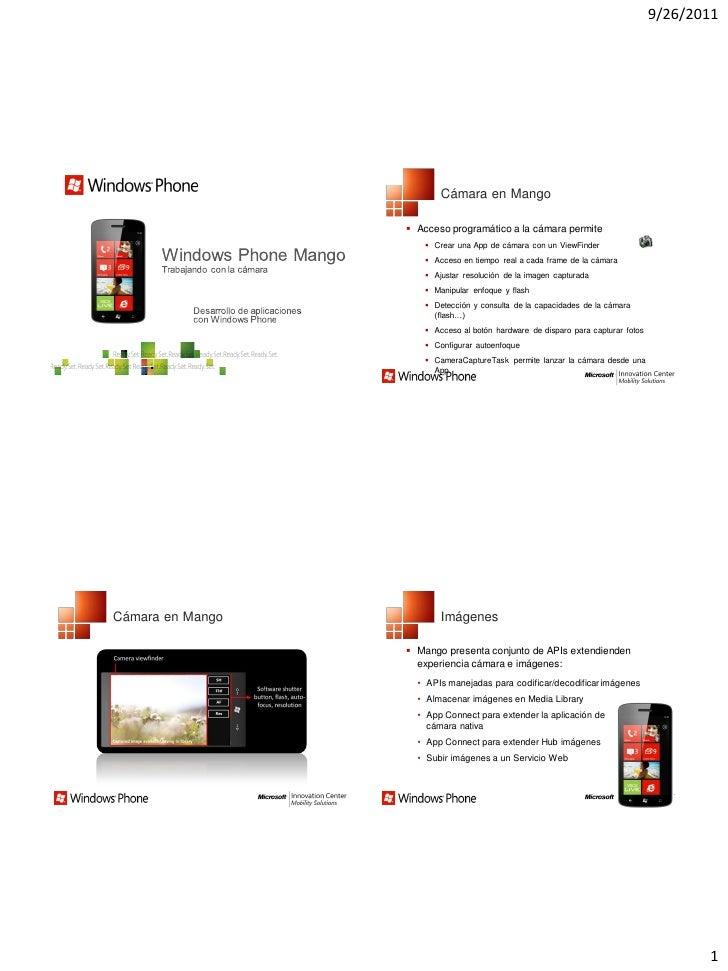 9/26/2011                         Cámara en Mango                   Acceso programático a la cámara permite              ...