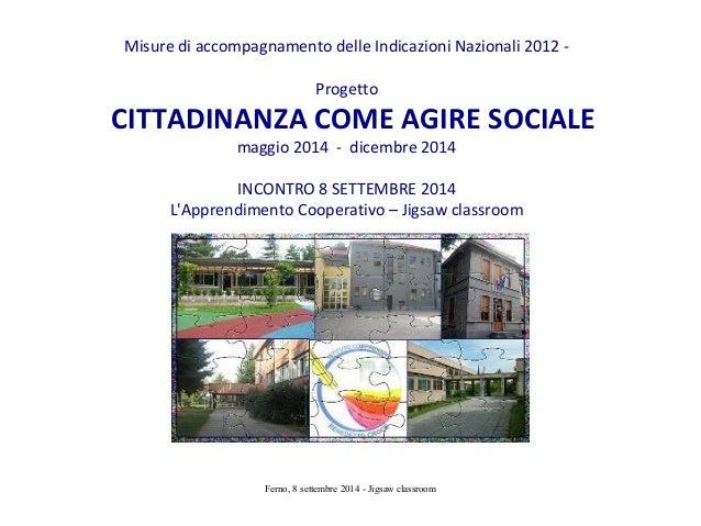 Misure di accompagnamento delle Indicazioni Nazionali 2012 -  Progetto  CITTADINANZA COME AGIRE SOCIALE  maggio 2014 - dic...