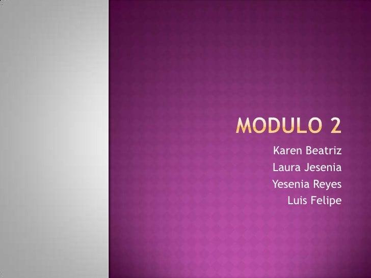 Karen BeatrizLaura JeseniaYesenia Reyes   Luis Felipe