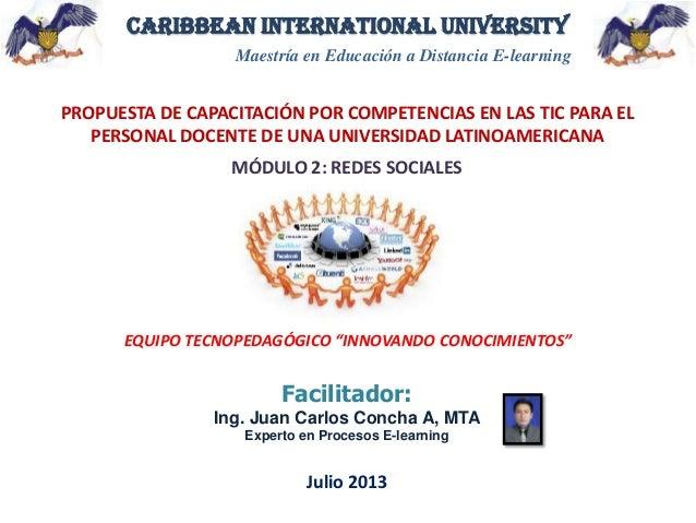 Caribbean International University Maestría en Educación a Distancia E-learning PROPUESTA DE CAPACITACIÓN POR COMPETENCIAS...