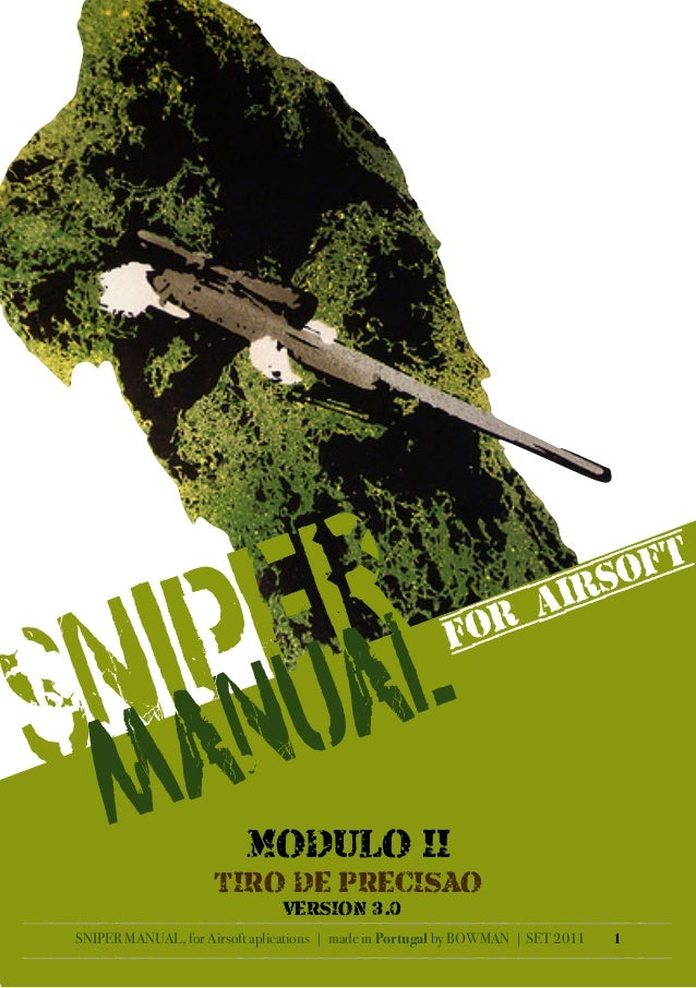 SNIPER MANUAL, for Airsoft aplications | made in Portugal by BOWMAN | SET 2011 1 SNIPER MANUALFOR AIRSOFT MODULO II TIRO D...