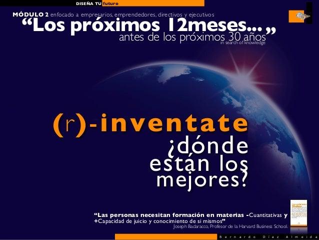 """DISEÑA TU futuroMÓDULO 2 enfocado a empresarios, emprendedores, directivos y ejecutivos   """"Los próximos los próximos 30 añ..."""