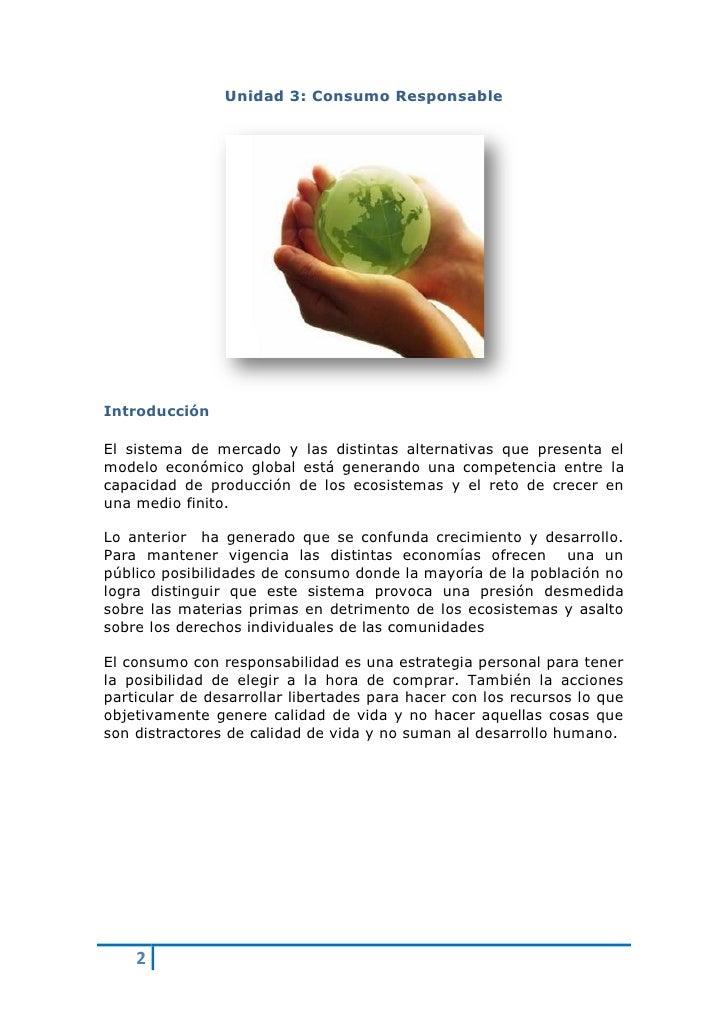 U n i d ad 3 : C on s u m o R e s p on s ab l e     Introducción  El sistema de mercado y las distintas alternativas que p...