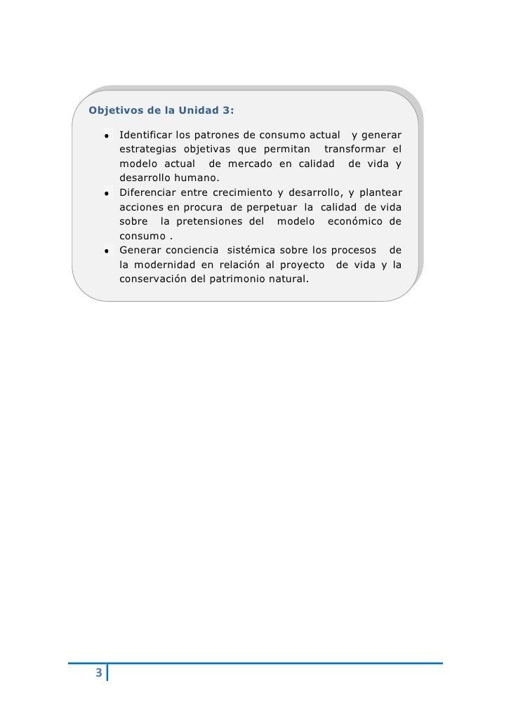 Objetivos de la Unidad 3:       Identificar los patrones de consumo actual y generar      estrategias objetivas que permit...