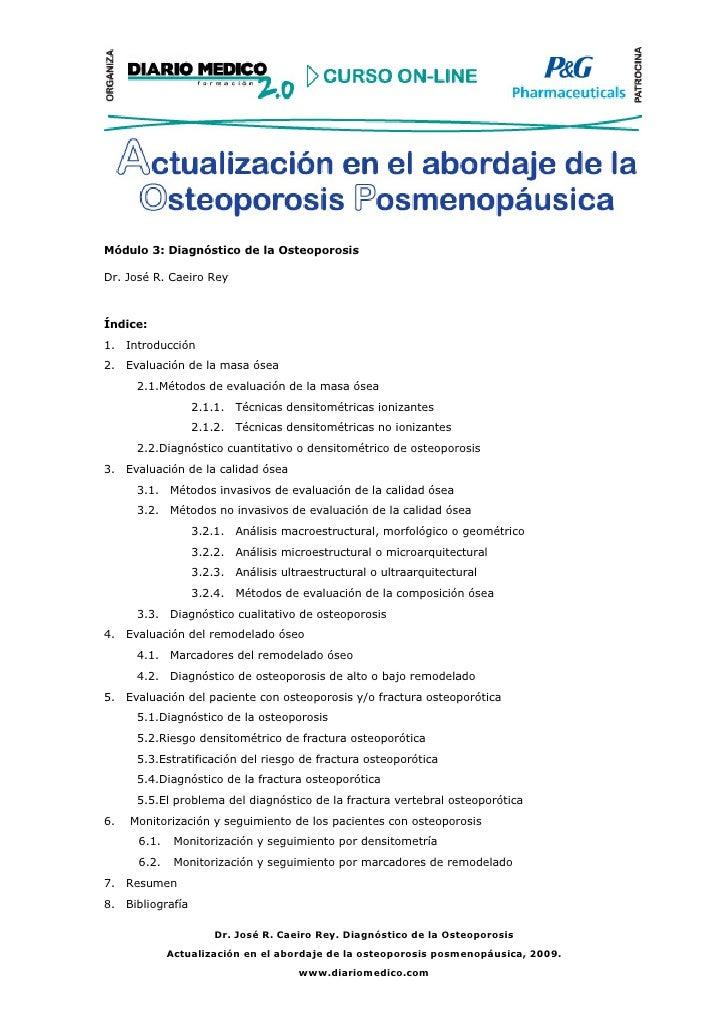 Módulo 3: Diagnóstico de la Osteoporosis  Dr. José R. Caeiro Rey    Índice: 1. Introducción 2. Evaluación de la masa ósea ...