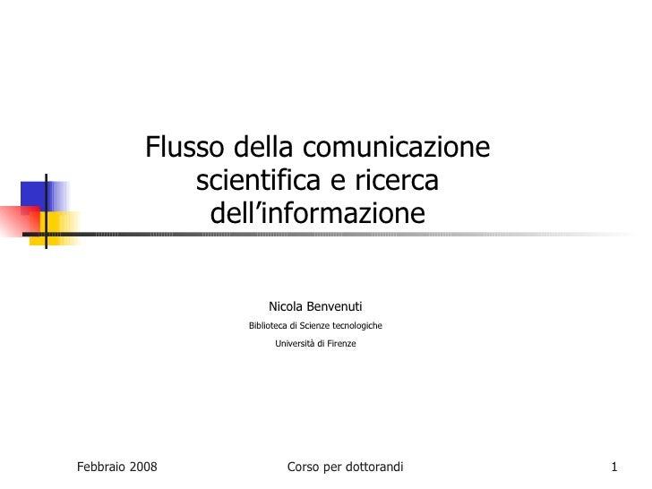 Flusso della comunicazione scientifica e ricerca dell'informazione Nicola Benvenuti Biblioteca di Scienze tecnologiche Uni...