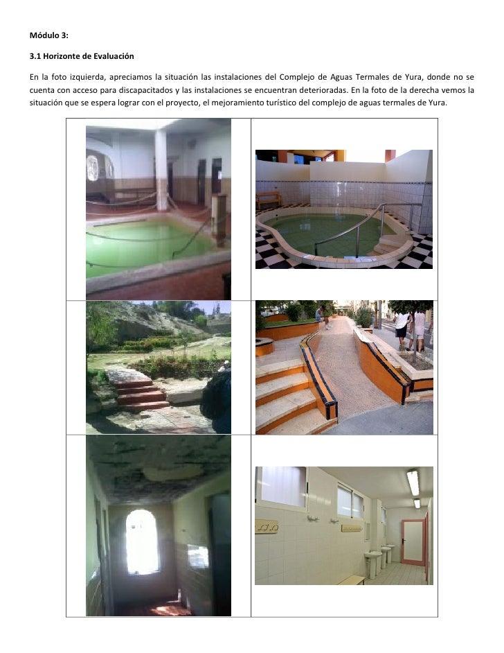 Módulo 3:3.1 Horizonte de EvaluaciónEn la foto izquierda, apreciamos la situación las instalaciones del Complejo de Aguas ...