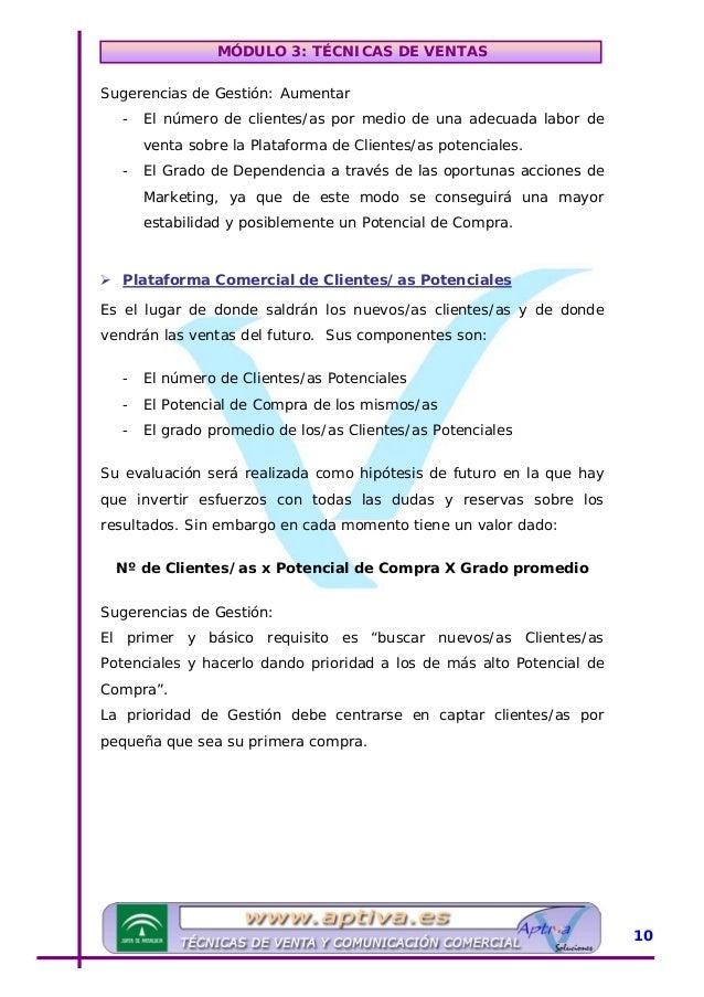 MÓDULO 3: TÉCNICAS DE VENTAS UPlataforma Comercial de Mercado Es el conjunto total de oportunidades de venta no explotadas...