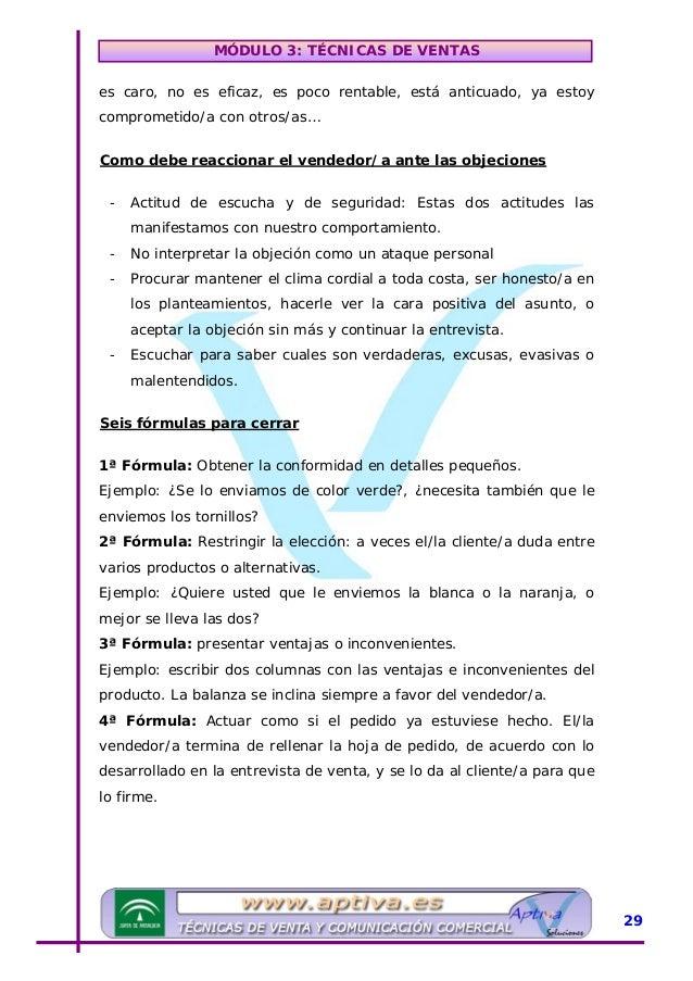 MÓDULO 3: TÉCNICAS DE VENTAS 5ª Fórmula: Solicitar directamente el pedido. El/la vendedor/a se lo pide abiertamente al cli...
