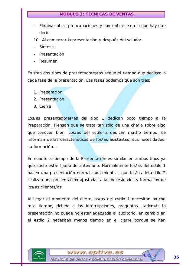 MÓDULO 3: TÉCNICAS DE VENTAS adelantado a las posibles objeciones, ya que han comunicado correctamente. UClaves para respo...