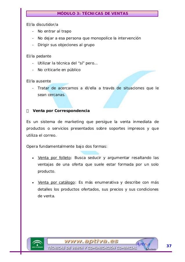 MÓDULO 3: TÉCNICAS DE VENTAS Venta telefónica Este sistema de marketing utiliza el teléfono para conseguir una respuesta c...