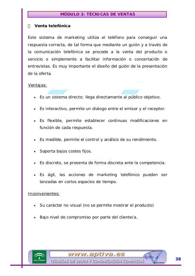 MÓDULO 3: TÉCNICAS DE VENTAS Hay dos tipos de marketing telefónico: El UMarketing Telefónico Activo:U Busca al público obj...