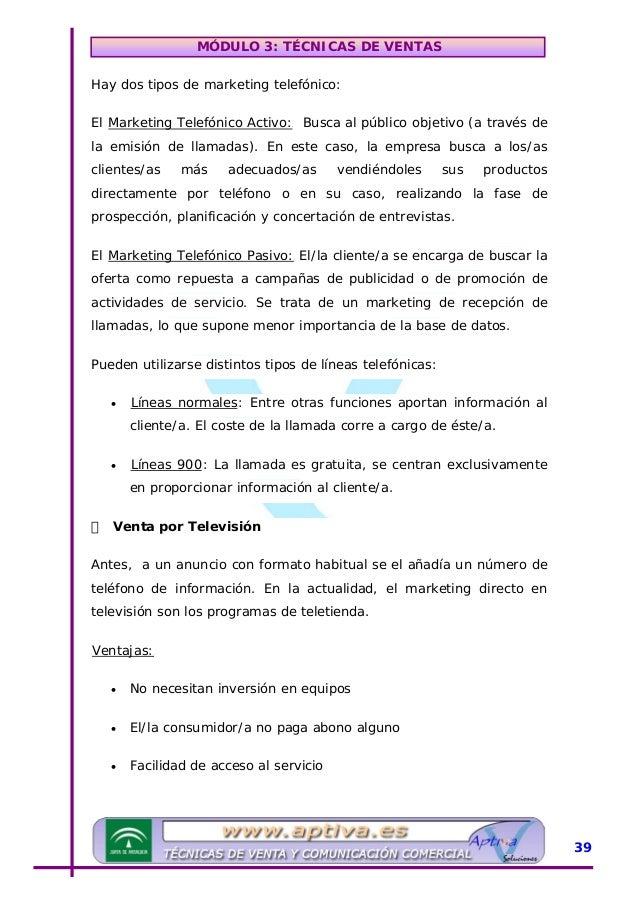 MÓDULO 3: TÉCNICAS DE VENTAS • Simplicidad en el uso • Comodidad para el/la consumidor/a UInconvenientes:U • El/la cliente...