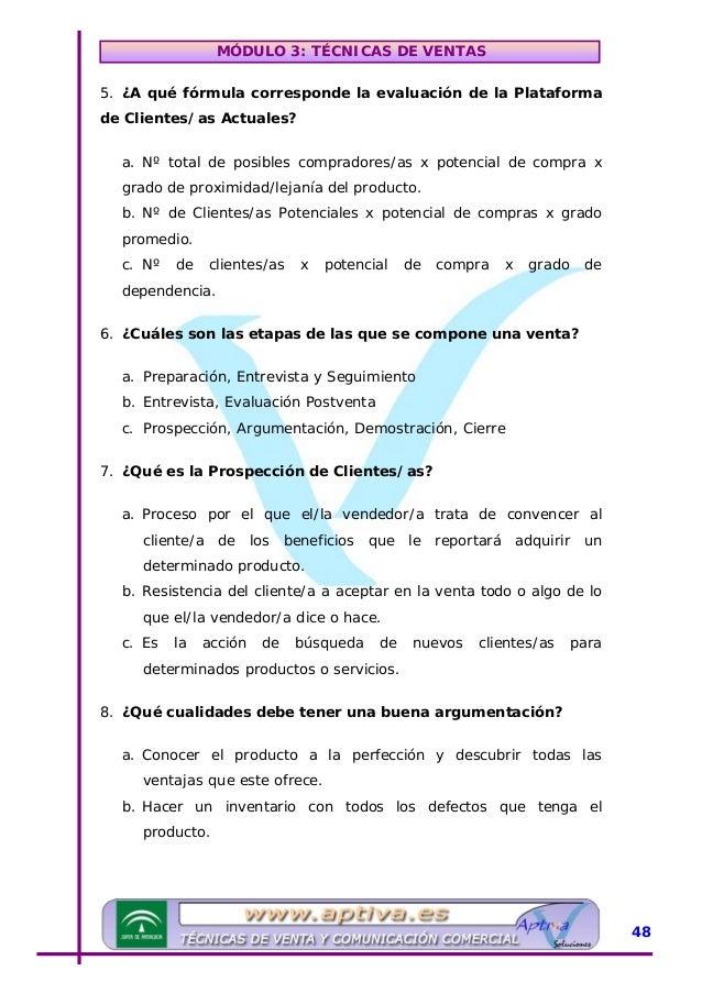 MÓDULO 3: TÉCNICAS DE VENTAS c. A y B son correctas 9. ¿En qué fase de la entrevista el/la vendedor/a descubre los deseos ...