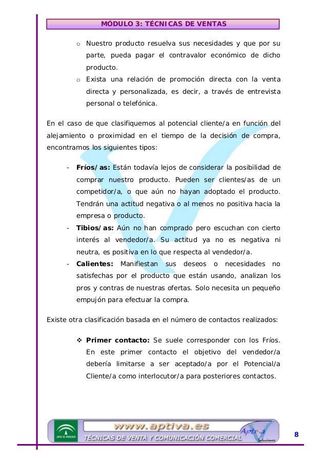 MÓDULO 3: TÉCNICAS DE VENTAS Contactos posteriores, o potenciales clientes/as repetitivos: Se establece una frontera entre...
