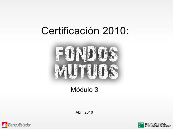 Certificación 2010:  Abril 2010 Módulo 3