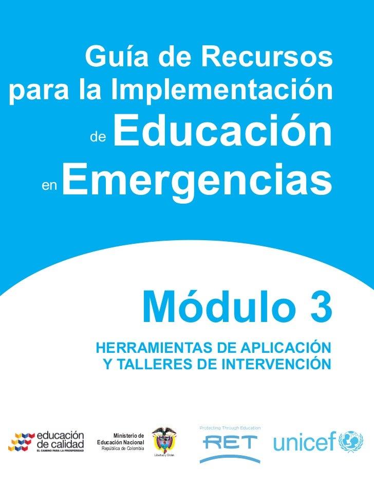 Guía de Recursospara la Implementación         Educación        de  en   Emergencias                            Módulo 3  ...