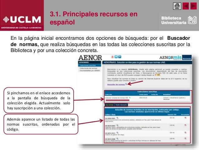 3.1. Principales recursos en español En la página inicial encontramos dos opciones de búsqueda: por el Buscador de normas,...