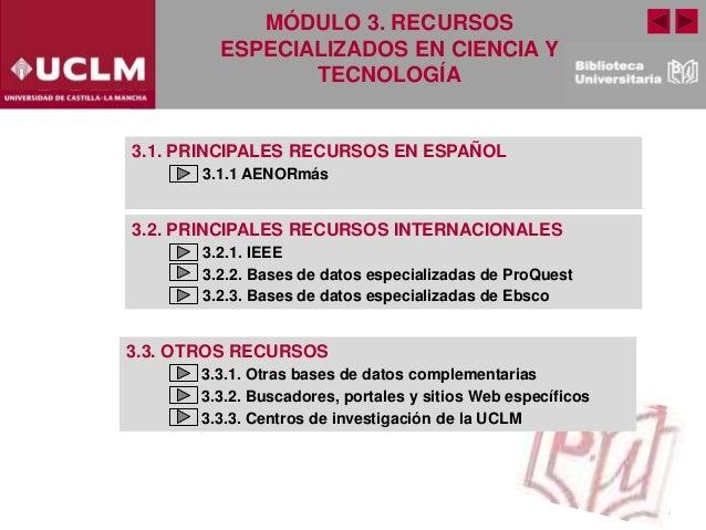 3.1. PRINCIPALES RECURSOS EN ESPAÑOL 3.1.1 AENORmás 3.2. PRINCIPALES RECURSOS INTERNACIONALES 3.2.1. IEEE 3.2.2. Bases de ...