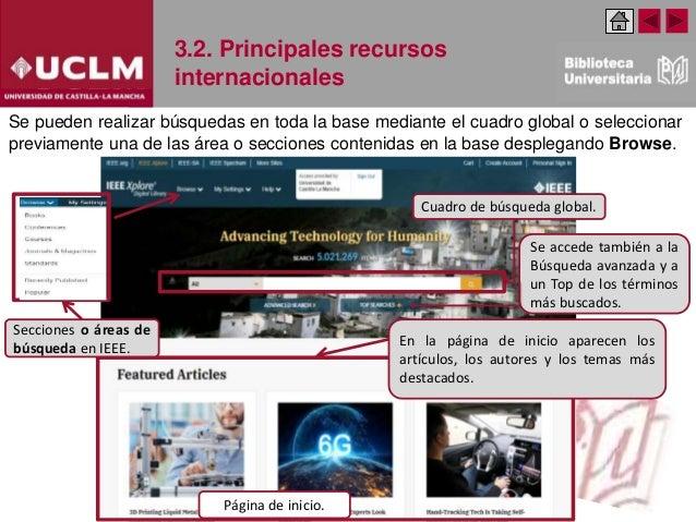 3.2. Principales recursos internacionales Se pueden realizar búsquedas en toda la base mediante el cuadro global o selecci...