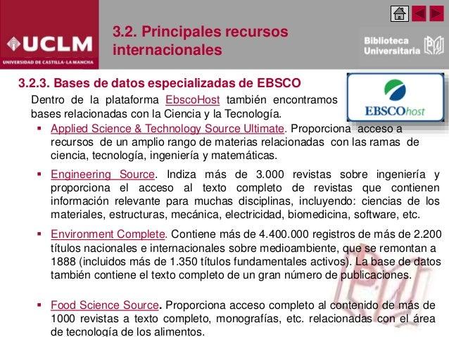 3.2. Principales recursos internacionales Dentro de la plataforma EbscoHost también encontramos bases relacionadas con la ...