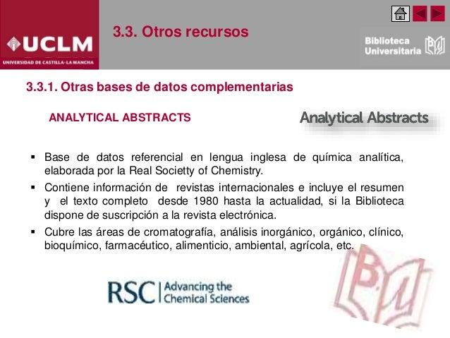 3.3. Otros recursos  Base de datos referencial en lengua inglesa de química analítica, elaborada por la Real Societty of ...
