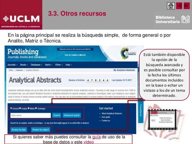 3.3. Otros recursos En la página principal se realiza la búsqueda simple, de forma general o por Analito, Matriz o Técnica...
