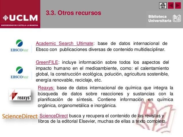 3.3. Otros recursos Academic Search Ultimate: base de datos internacional de Ebsco con publicaciones diversas de contenido...