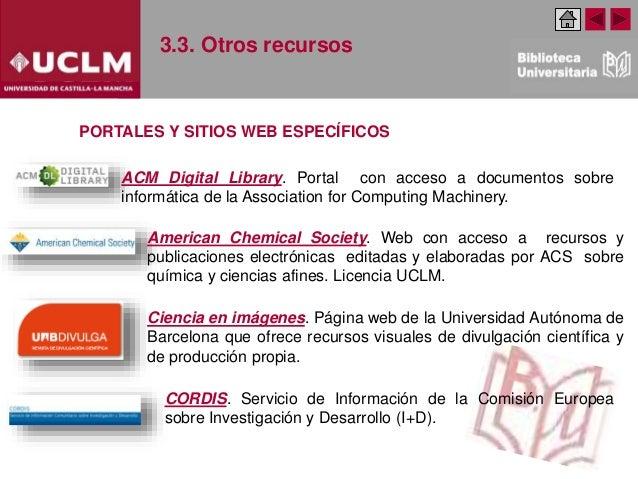3.3. Otros recursos ACM Digital Library. Portal con acceso a documentos sobre informática de la Association for Computing ...