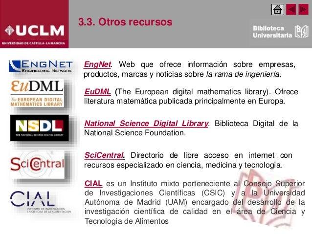 3.3. Otros recursos EngNet. Web que ofrece información sobre empresas, productos, marcas y noticias sobre la rama de ingen...