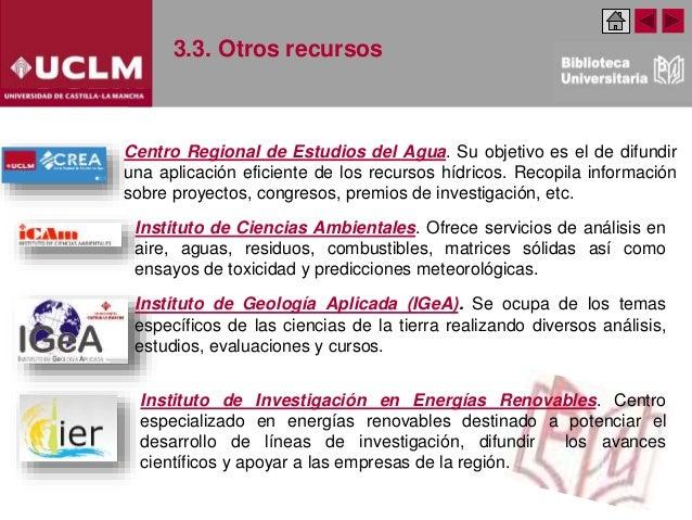 3.3. Otros recursos Centro Regional de Estudios del Agua. Su objetivo es el de difundir una aplicación eficiente de los re...