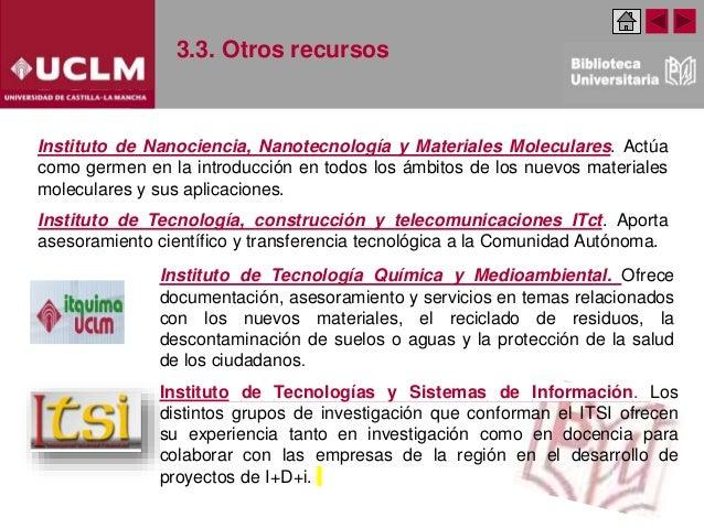 3.3. Otros recursos Instituto de Nanociencia, Nanotecnología y Materiales Moleculares. Actúa como germen en la introducció...