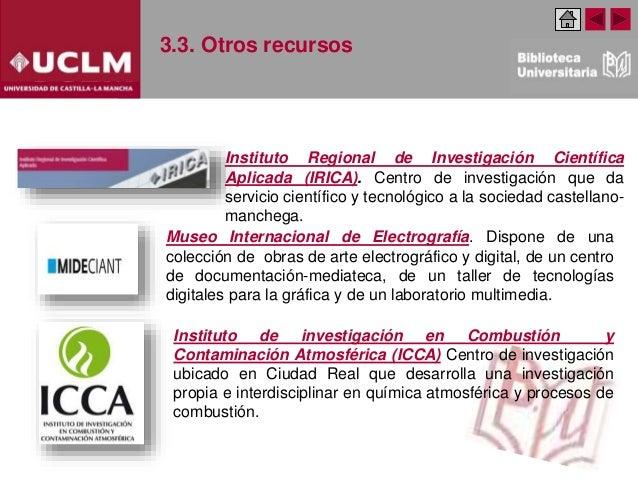 3.3. Otros recursos Instituto Regional de Investigación Científica Aplicada (IRICA). Centro de investigación que da servic...