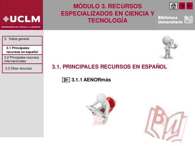 3.1. PRINCIPALES RECURSOS EN ESPAÑOL 3.1.1 AENORmás 3. Índice general 3.1 Principales recursos en español 3.2 Principales ...
