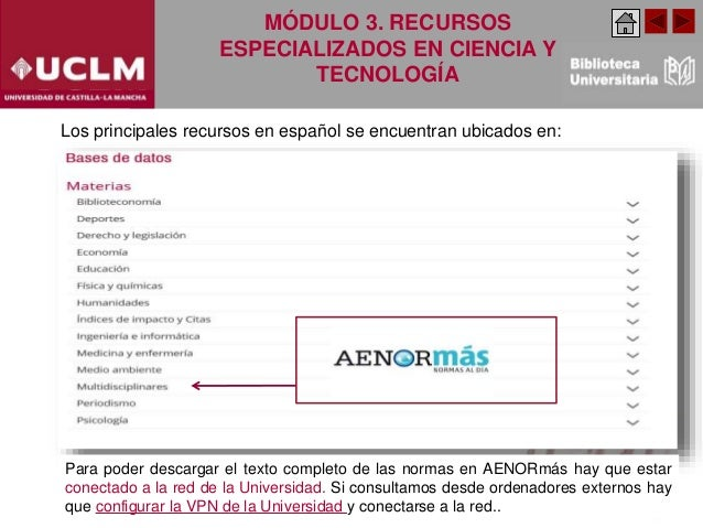 Para poder descargar el texto completo de las normas en AENORmás hay que estar conectado a la red de la Universidad. Si co...